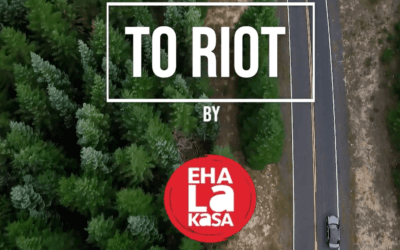 Ehalakasa – To riot to fight